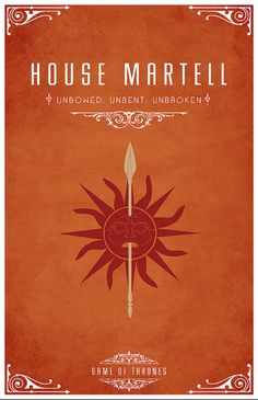 "House Martell ""Unbowed, Unbent, Unbroken""  Collection of GAME OF THRONES House Poster Art - GeekTyrant"