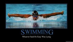 Swimming Motivation | swimming whoever said its easy was lying - Motivational Poster