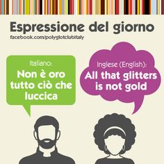 Italian / English idiom: all that glitters is not gold