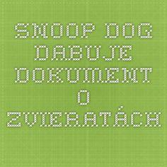 snoop dog dabuje dokument o zvieratách