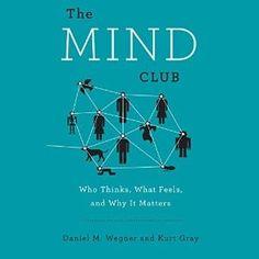awesome The Mind Club | Daniel M. Wegner , Kurt Gray | AudioBook Download