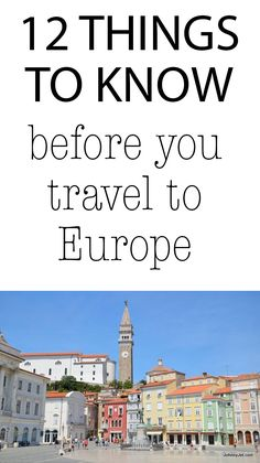 12 things to know before you travel to Europe
