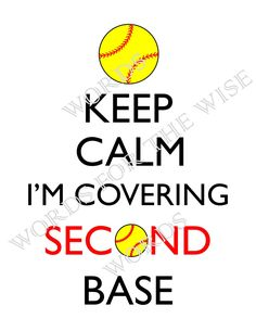 Keep Calm, I'm Covering Second Base - Softball, Fast Pitch, digital design DIY t-shirt transfer iron