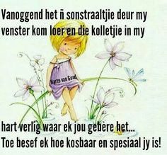 Vir die spesiaalste mense in my lewe Goeie More, Afrikaans Quotes, Mosaic Art, Good Morning, Poems, Mornings, Motivation, Friends, Bom Dia