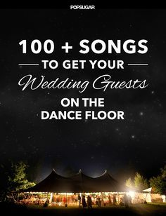 Make sure you have all the songs that will make your guests want to bust a move!