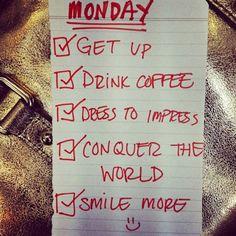 Monday.. I need to start a list like this haha