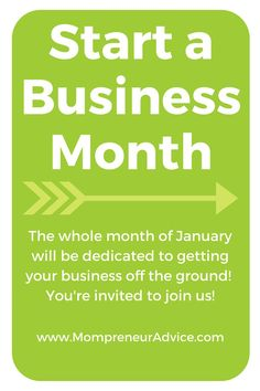 """January is """"Start a Business"""" Month on the Mompreneur Advice! Join us for a month full of tips and tricks for getting your business idea off the ground - mompreneuradvice.com"""