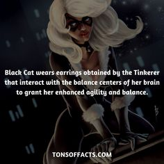 Black Cat wears earrings obtained by the Tinkerer that interact with the balance centers of her brain to grant her enhanced agility and balance. Marvel Comic Universe, Comics Universe, Marvel Vs, Marvel Dc Comics, Marvel Heroes, Cat Facts, Weird Facts, Comic Book Characters, Comic Book Heroes