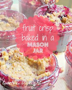 Fruit Crisp in a Mason Jar by TwelveOeight. These look amazing!