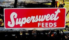 Antique Vintage Old Style SUPERSWEET FEEDS Seed Sign Farm Store Hand Painted #SupersweetFeeds