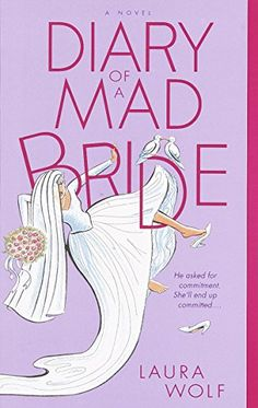 Diary of a Mad Bride: A Novel by Laura Wolf https://www.amazon.com/dp/B00Z3FYQDO/ref=cm_sw_r_pi_dp_x_QOxdyb46PJ2B2