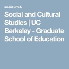 Social and Cultural Studies | UC Berkeley - Graduate School of Education