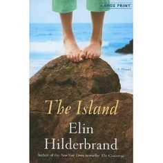 The Island: A Novel (Reagan Arthur Books) By Elin Hilderbrand