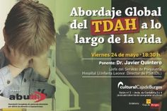 """Conferencia """"El abordaje global del TDAH a lo largo de la vida"""" – Burgos #Madrid #Medico #salud #psicólogos"""