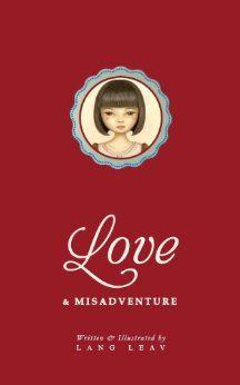 Love & Misadventure by Lang Leav. Somebody please buy me this book.