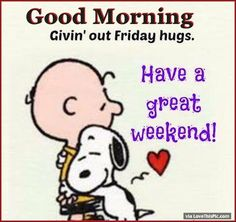 Good Morning Giving Out Friday Hugs