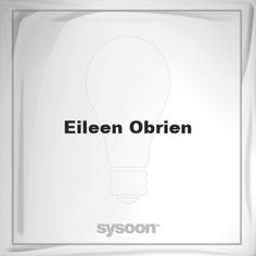 Eileen Obrien: Page about Eileen Obrien #member #website #sysoon #about