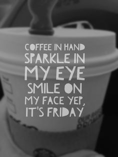 coffee sparkle smile it's Friday