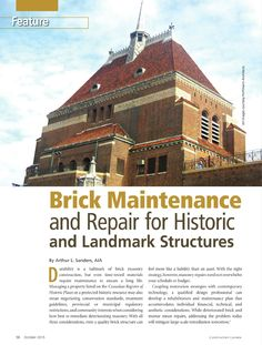 """""""Brick Maintenance and Repair for Historic and Landmark Structures,"""" Arthur L. Masonry Construction, Brick Masonry, Property Listing, Restoration, October, Articles, Canada, Mansions, House Styles"""