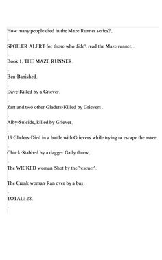Counting how many died in the Maze Runner books, I am actually surprised the number is smaller than I expected!   SPOILER ALERT!!!!