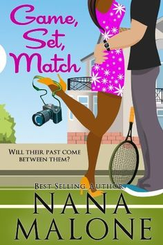 Game, Set, Match (A Humorous Contemporary Romance) (Love Match) by Nana Malone, http://www.amazon.com/dp/B0090QWA1M/ref=cm_sw_r_pi_dp_twkSrb090SPTK