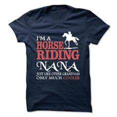 I am a Horse Riding Nana #sunfrogshirt