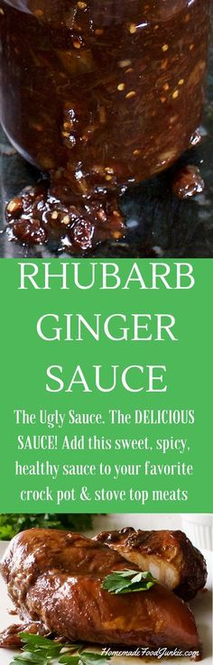 Rhubarb Ginger Sauce A Sweet, spicy glaze, meat marinade or crock pot add in. Full of Beneficial health properties from the rhubarb and ginger! Low-Fat Low-Sodium Gluten-Free. EASY to make and holds well in the fridge. Enjoy!