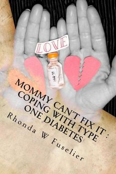 Mommy Can't Fix It: Coping with Type One Diabetes by Rhonda Fuselier