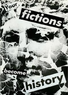 Barbara Kruger, Untitled (Your fictions become history), 1983 photograph and type on paper 9 x 6 inches x cm) Barbara Kruger, Cover Design, Protest Art, Feminist Art, Design Graphique, Visual Communication, Conceptual Art, Photomontage, Art Day