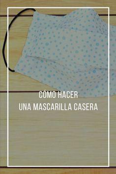 Easy Face Masks, Diy Face Mask, Tapas, Carolina Herrera, Sewing, Tutorials, Fashion, Scrappy Quilts, Vestidos
