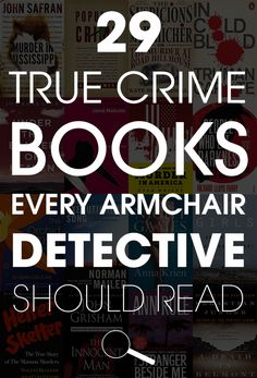 Possible 2015 reading list..29 True Crime Books Every Armchair Detective Should Read