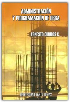 Administración y programación de obra – Universidad Santo Tomás    http://www.librosyeditores.com/tiendalemoine/ingenieria-civil/497-administracion-y-programacion-de-obra.html    Editores y distribuidores.
