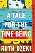 """A Tale for the Time Being by Ruth Ozeki: A brilliant, unforgettable novel from bestselling author Ruth Ozeki — shortlisted for the Booker Prize. """"A time being is someone who lives in time, and that means you, and me, and every one of us who is, or was, or ever will be."""" In Tokyo,..."""