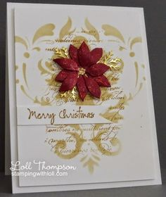 Vintage-inspired card by Loll: Sponged Distress ink over stencil and then over-stamped with script (second generation stamping). Die-cut poinsettia is coated with red glitter glue and shaped with stylus and mat for dimension; gold liquid pearls added to center.