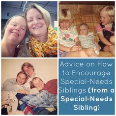 Advice on How to Encourage Special Needs Siblings (from a special needs sibling) -- I remember the frustrating moments I had at each stage I went through as a special-needs sibling. And it's because of that experience I try to remember a few things.