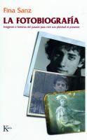 Encore -- La fotobiografía : imágenes e historias del pasado para vivir con plenitud el presente / Fina Sanz