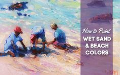 How to Paint Stunning Wet Sand and Beach Colors - Malcolm Dewey Fine Art Acrylic Painting Lessons, Painting Process, Painting Techniques, Painting Tips, Painting Art, Beach Scene Painting, Light Painting, Colorful Paintings, Your Paintings