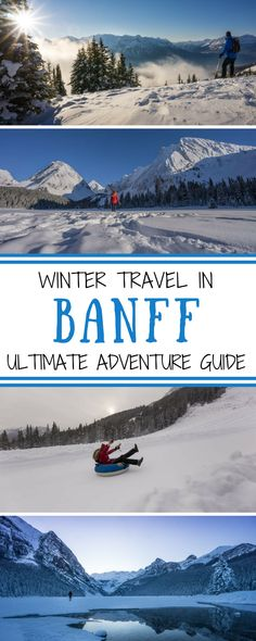 The ultimate adventure guide to exploring Banff, Canada during winter. Active and adrenaline-inducing things to do including skiing, snow-shoeing, tubing, ice climbing, caving and more. Travel in Alberta, Canada.   Be My Travel Muse #Alberta #Canada