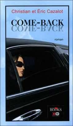 Come Back de Christian et Eric Cazalot. My major Company Books/XO éditions. 08/07/2011