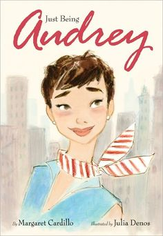 Just Being Audrey ~ an adorable new Audrey Hepburn book titled Just Being Audrey.  It's a beautifully illustrated children's book about Ms. Hepburn's inspiring life from her childhood growing up in Nazi-occupied Europe to her later years dedicated to being a UNICEF ambassador.