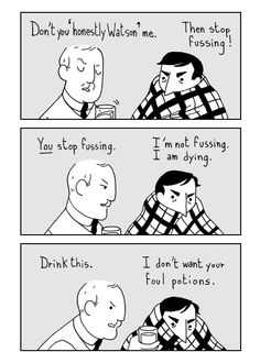 Sherlock Holmes - Comic - ghostbees. Any time period sick Sherlock would be a pain in the ass