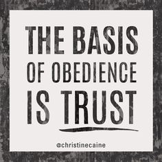The basis of obedience is trust Christian Life, Christian Quotes, I Have This Hope, Great Quotes, Inspirational Quotes, Awesome Quotes, Cool Words, Wise Words, Deep Calls To Deep