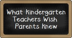 Article about what kindergarten teachers wish parents knew (much of this applies to pre-k teachers as well!)