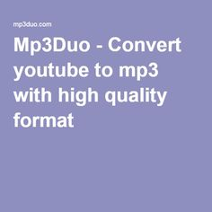 Mp3Duo - Convert youtube to mp3 with high quality format