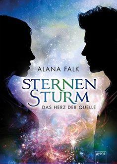 Alana Falk - Sternensturm. Das Herz der Quelle
