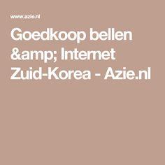 Goedkoop bellen & Internet Zuid-Korea - Azie.nl