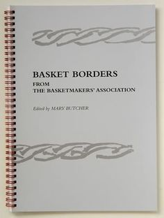 Basket Borders From The Basketmakers' Association. Edited by Mary Butcher Willow Weaving, Basket Weaving, Weaving Techniques, Mary, Cards Against Humanity, Larger, Books, Baskets, Shop
