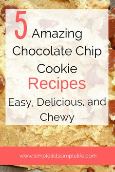 Amazing easy, chewy chocolate chip cookie recipes that are real crowd-pleasers! Everyone loves these cookie recipes! Try them and see why they make the list!