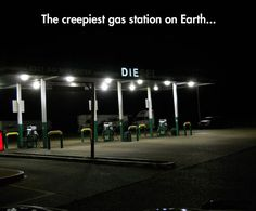 The creepiest gas station on earth...