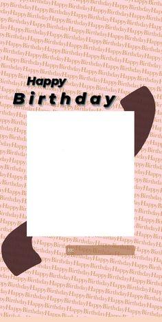 Happy Birthday Template, Happy Birthday Frame, Happy Birthday Posters, Happy Birthday Wallpaper, Birthday Captions Instagram, Birthday Post Instagram, Instagram Story Ideas, Instagram Quotes, Birthday Collage